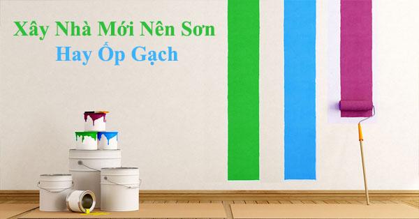 Xây nhà mới – Tường nhà nên sơn hay ốp gạch