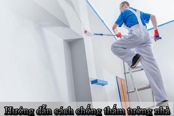 Hướng dẫn cách chống thấm tường nhà