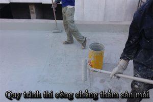 Quy trình thi công chống thấm sàn mái bằng sơn chống thấm đúng chuẩn