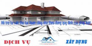 Hỗ trợ tư vấn thủ tục hoàn công nhà theo đúng quy định của pháp luật