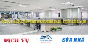Dịch vụ sửa chữa văn phòng Thanh Phong giá rẻ, uy tín, chất lượng